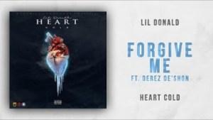 Lil Donald - Forgive Me Ft. Derez De